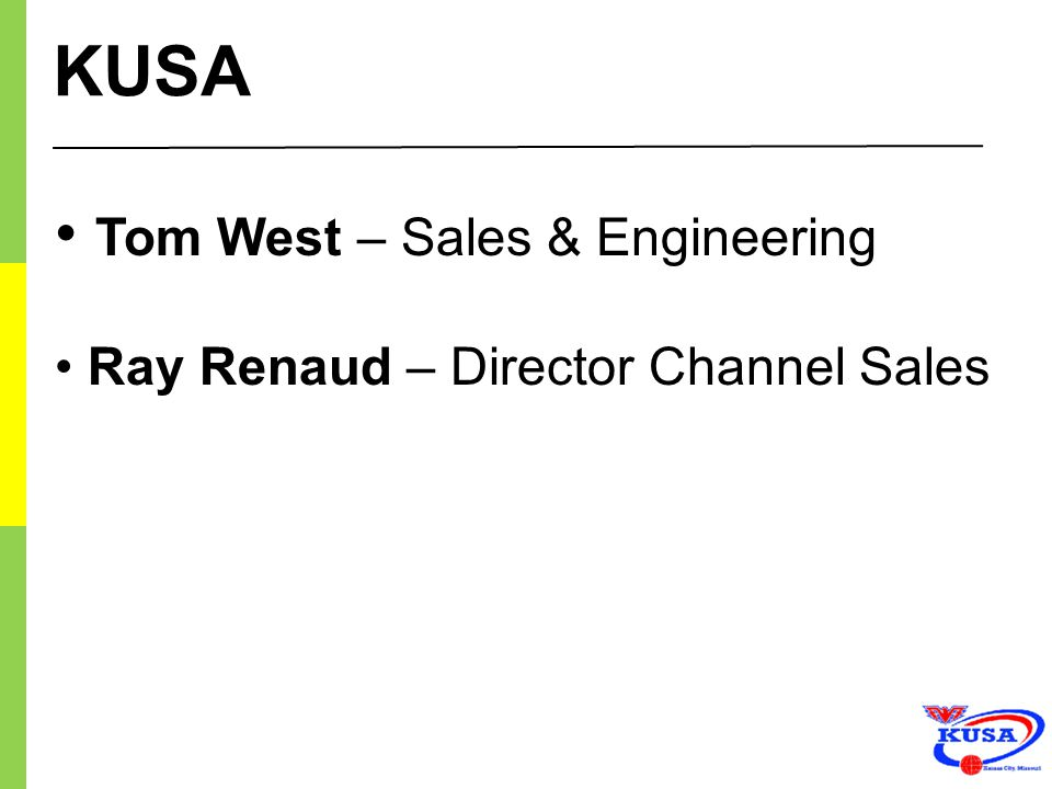 KUSA Tom West – Sales & Engineering