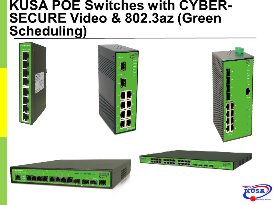 KUSA POE Switches with CYBER-SECURE Video & 802.3az (Green Scheduling)