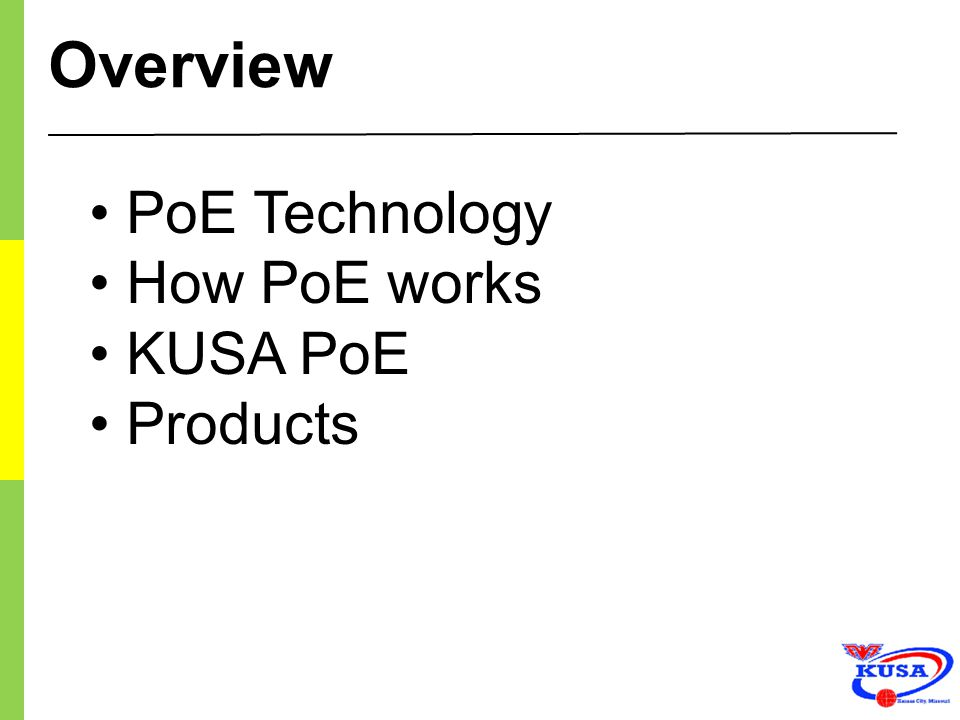 Overview PoE Technology How PoE works KUSA PoE Products