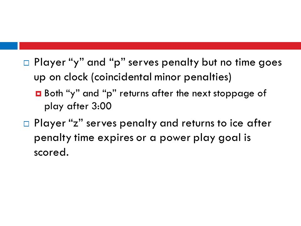 Player y and p serves penalty but no time goes up on clock (coincidental minor penalties)