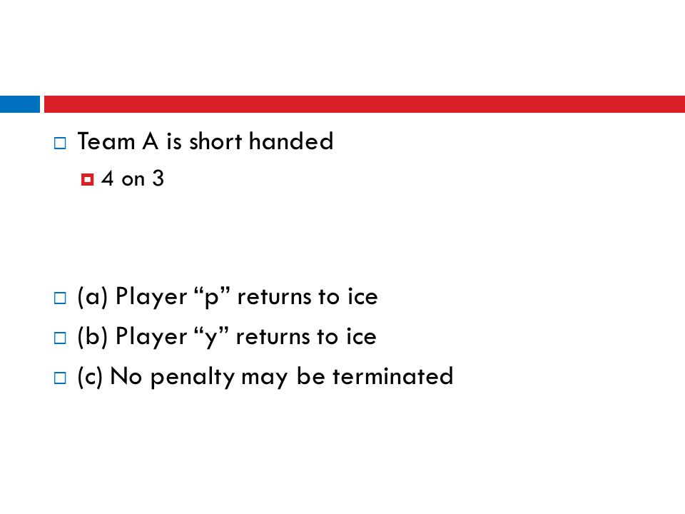 (a) Player p returns to ice (b) Player y returns to ice