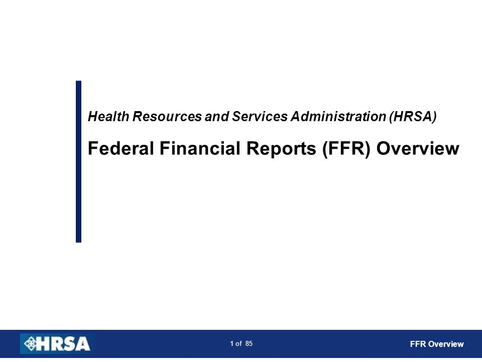 Federal Financial Reports (FFR) Overview