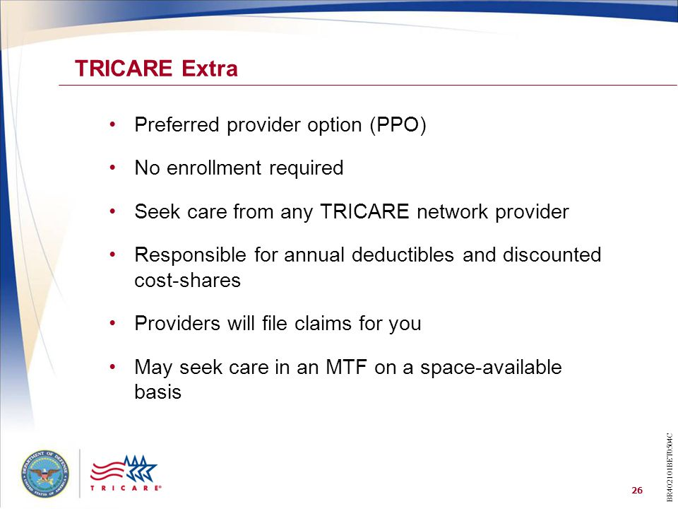 TRICARE Extra Preferred provider option (PPO) No enrollment required