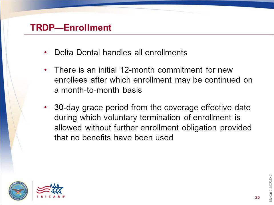 TRDP—Enrollment Delta Dental handles all enrollments