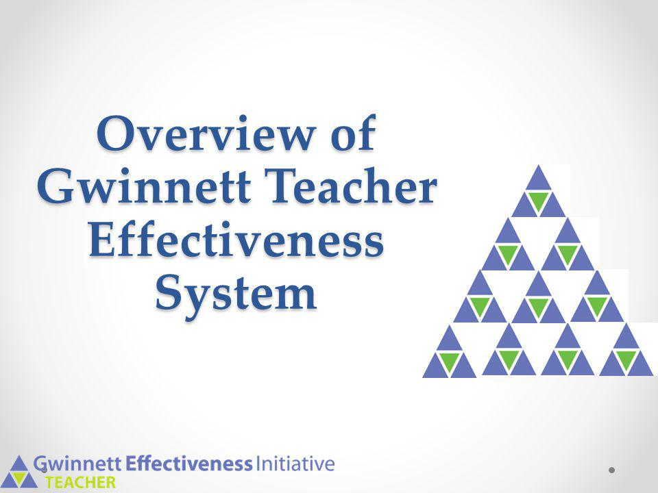 Overview of Gwinnett Teacher Effectiveness System