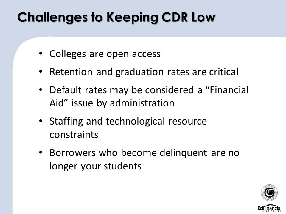 Challenges to Keeping CDR Low