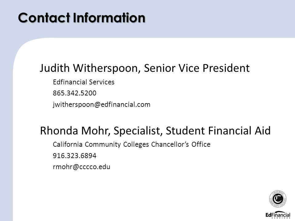 Contact Information Judith Witherspoon, Senior Vice President. Edfinancial Services. 865.342.5200.