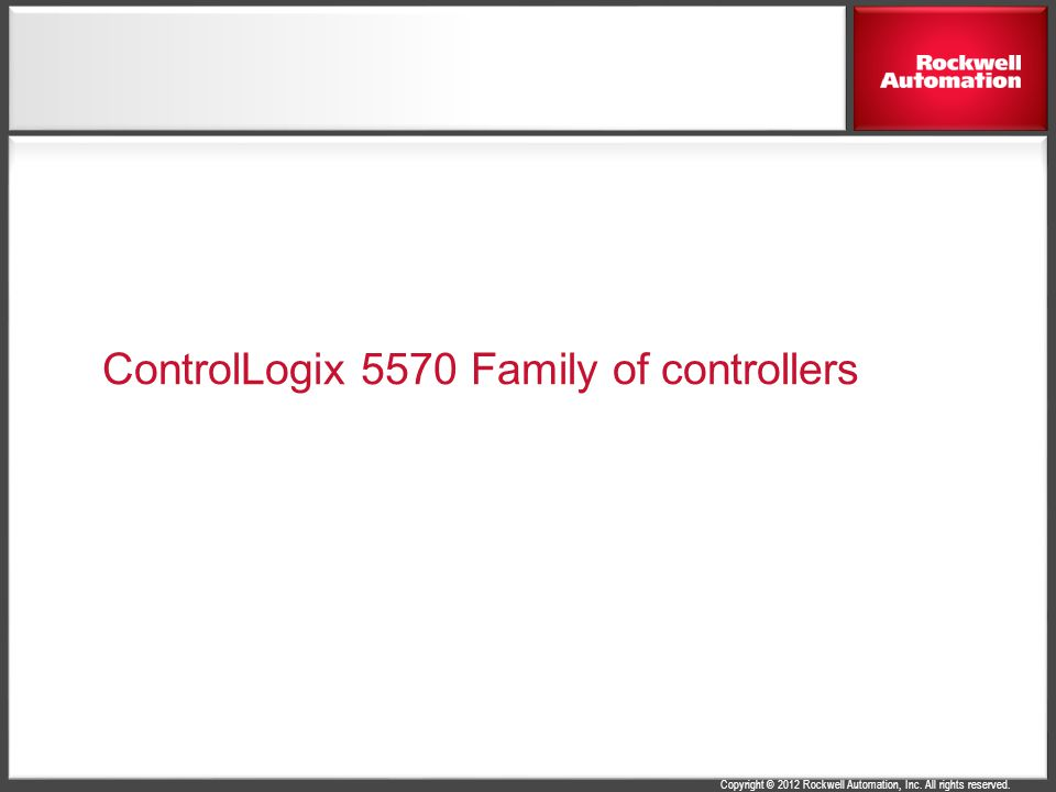 ControlLogix 5570 Family of controllers