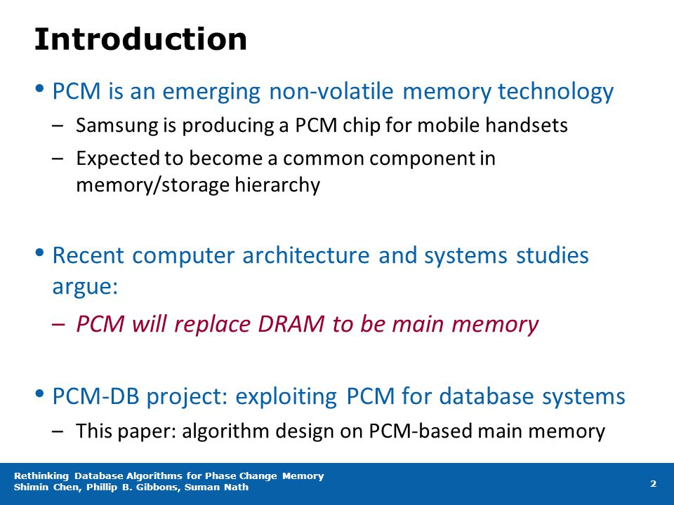 Introduction PCM is an emerging non-volatile memory technology