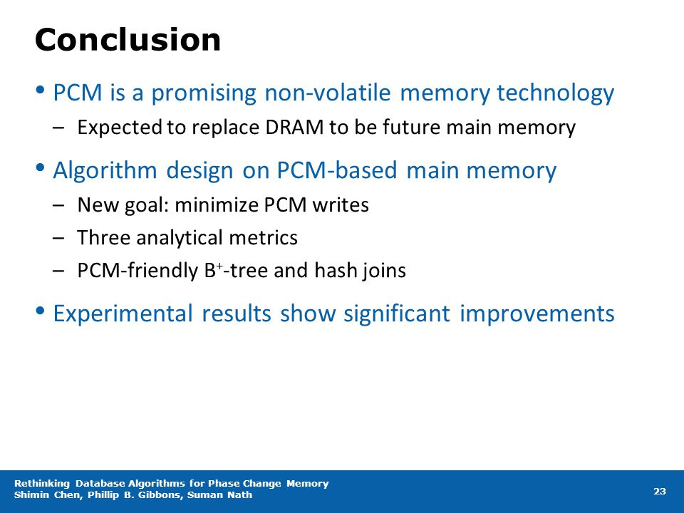 Conclusion PCM is a promising non-volatile memory technology