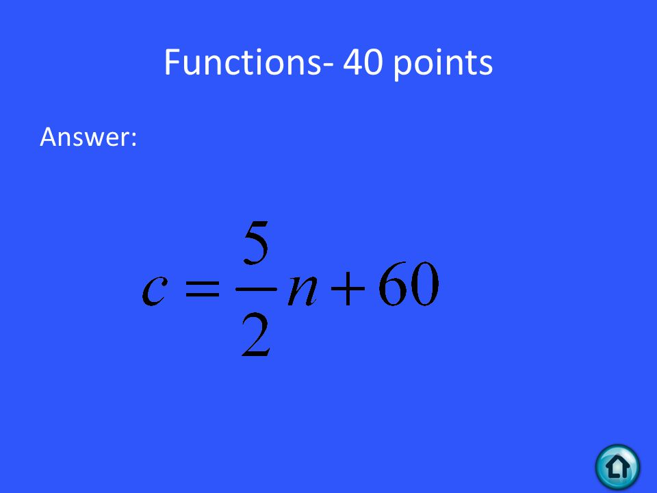 Functions- 40 points Answer: