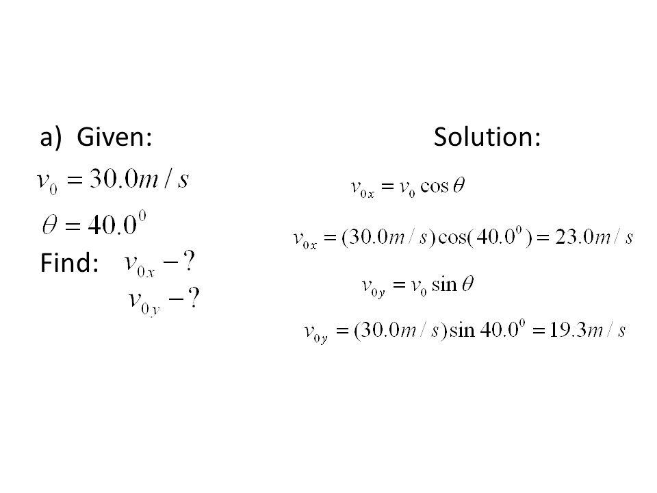 Given: Solution: Find: