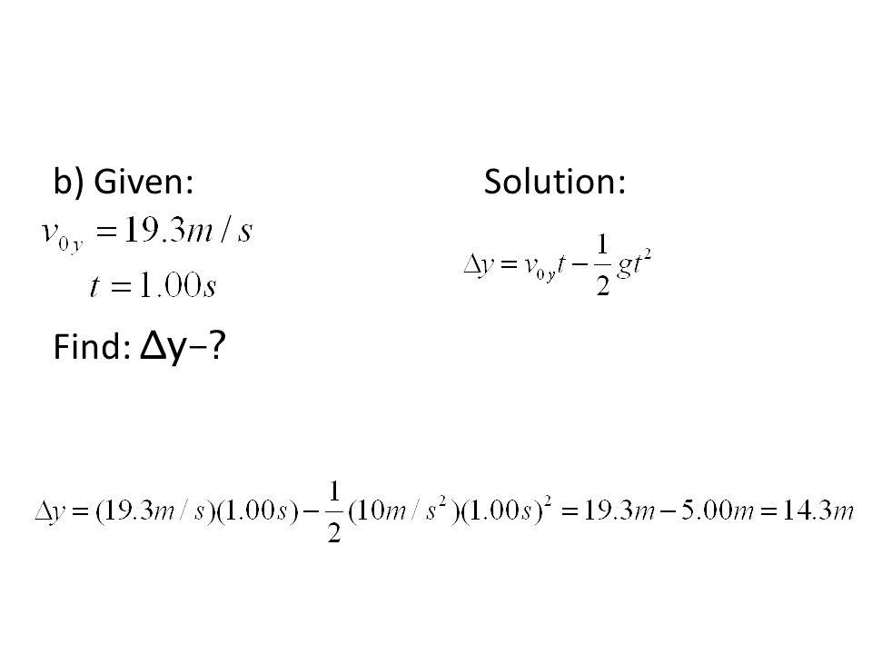b) Given: Solution: Find: Δy-
