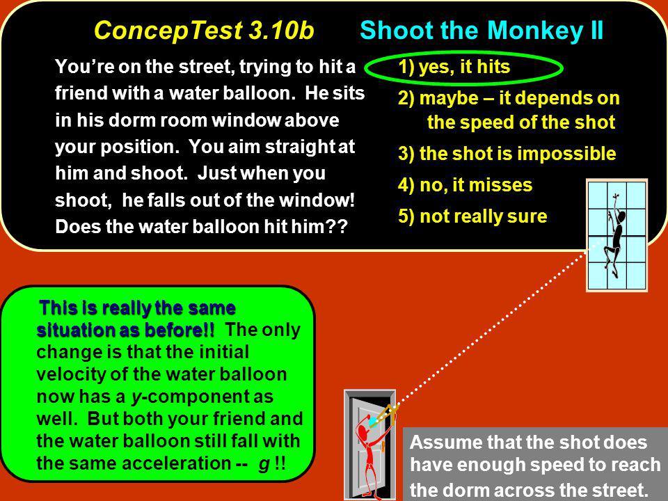 ConcepTest 3.10b Shoot the Monkey II
