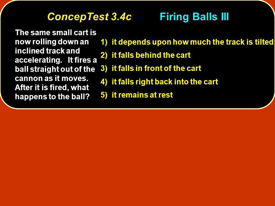 ConcepTest 3.4c Firing Balls III