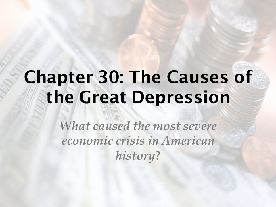 Chapter 30: The Causes of the Great Depression
