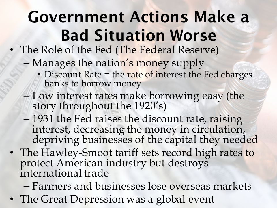 Government Actions Make a Bad Situation Worse