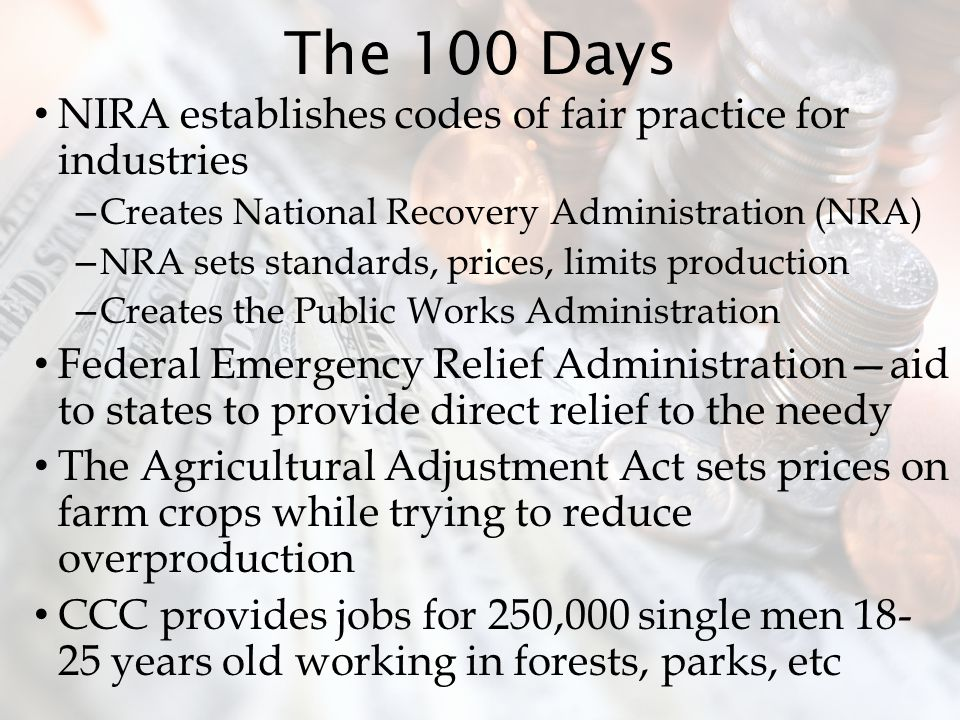 The 100 Days NIRA establishes codes of fair practice for industries