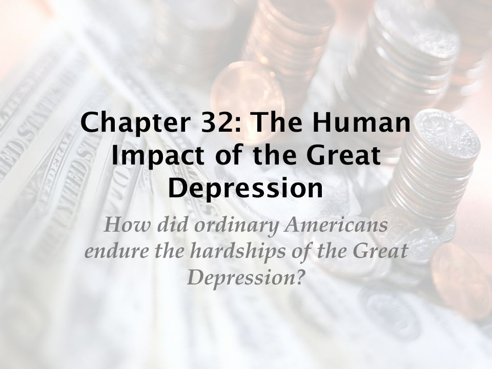 Chapter 32: The Human Impact of the Great Depression