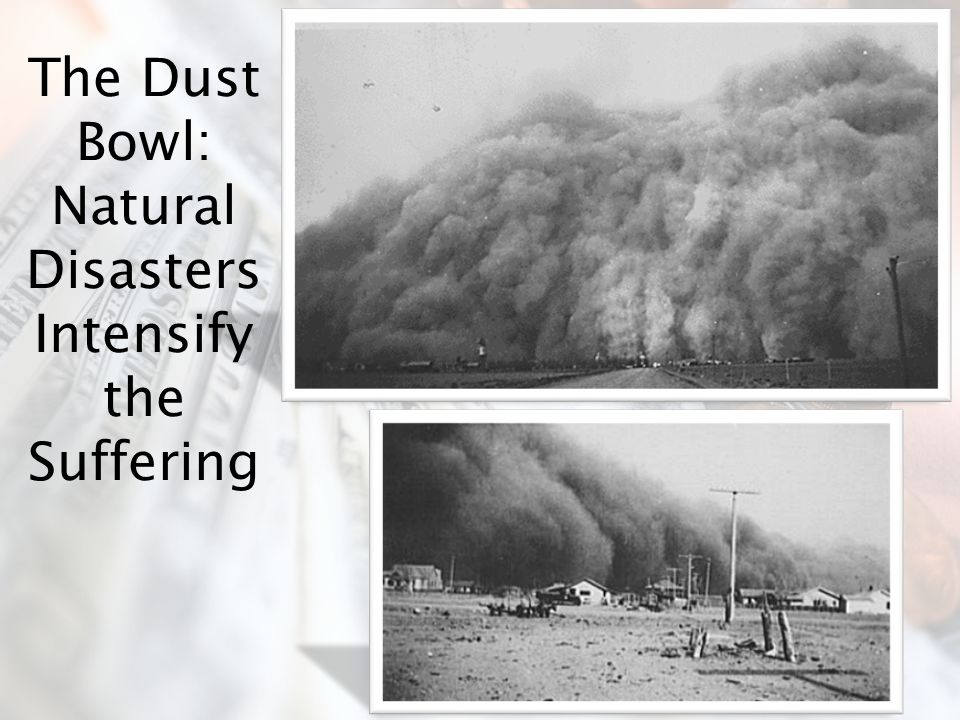 The Dust Bowl: Natural Disasters Intensify the Suffering