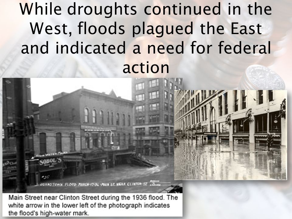 While droughts continued in the West, floods plagued the East and indicated a need for federal action
