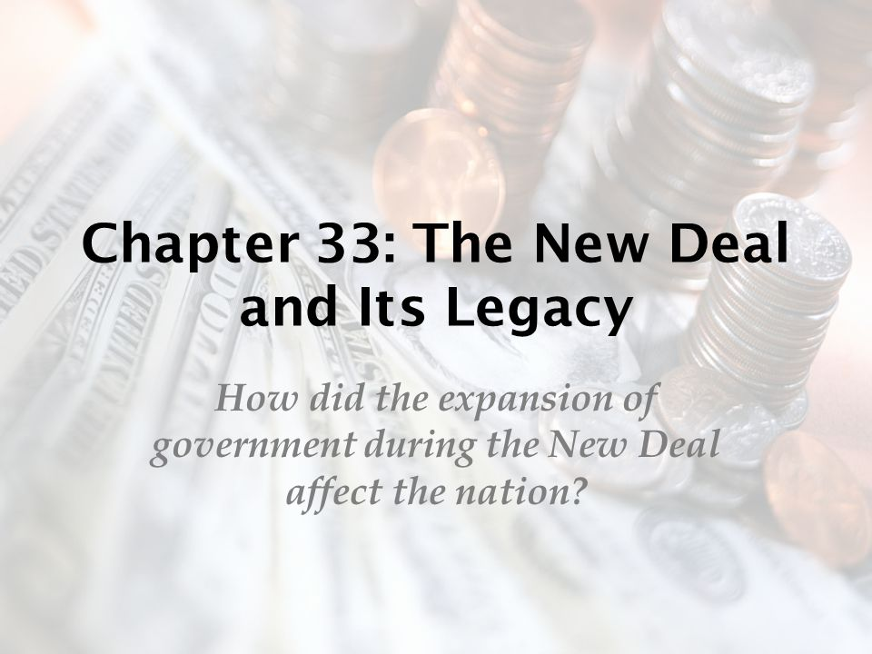 Chapter 33: The New Deal and Its Legacy