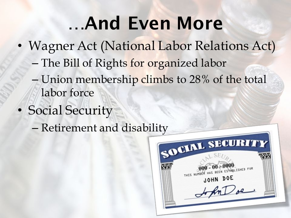 …And Even More Wagner Act (National Labor Relations Act)