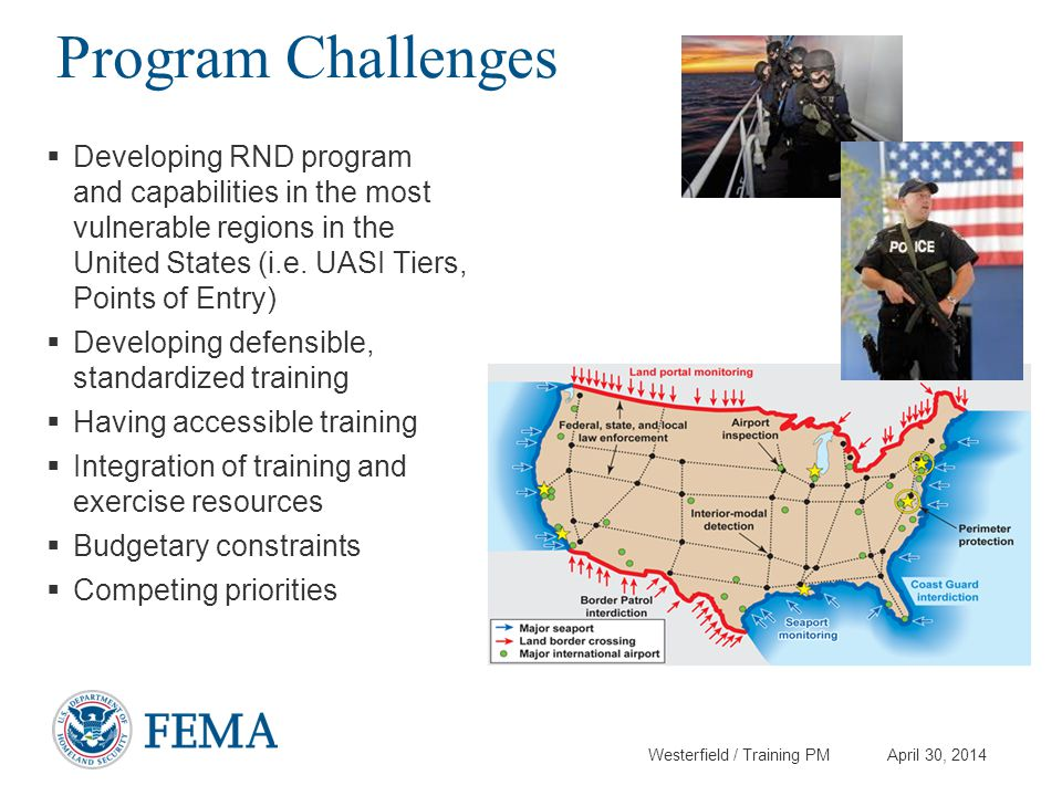 Program Challenges Developing RND program and capabilities in the most vulnerable regions in the United States (i.e. UASI Tiers, Points of Entry)