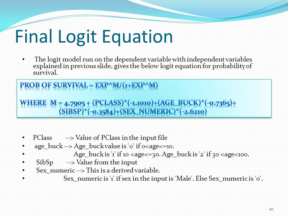 Final Logit Equation Prob of Survival = eXP^M/(1+exp^M)