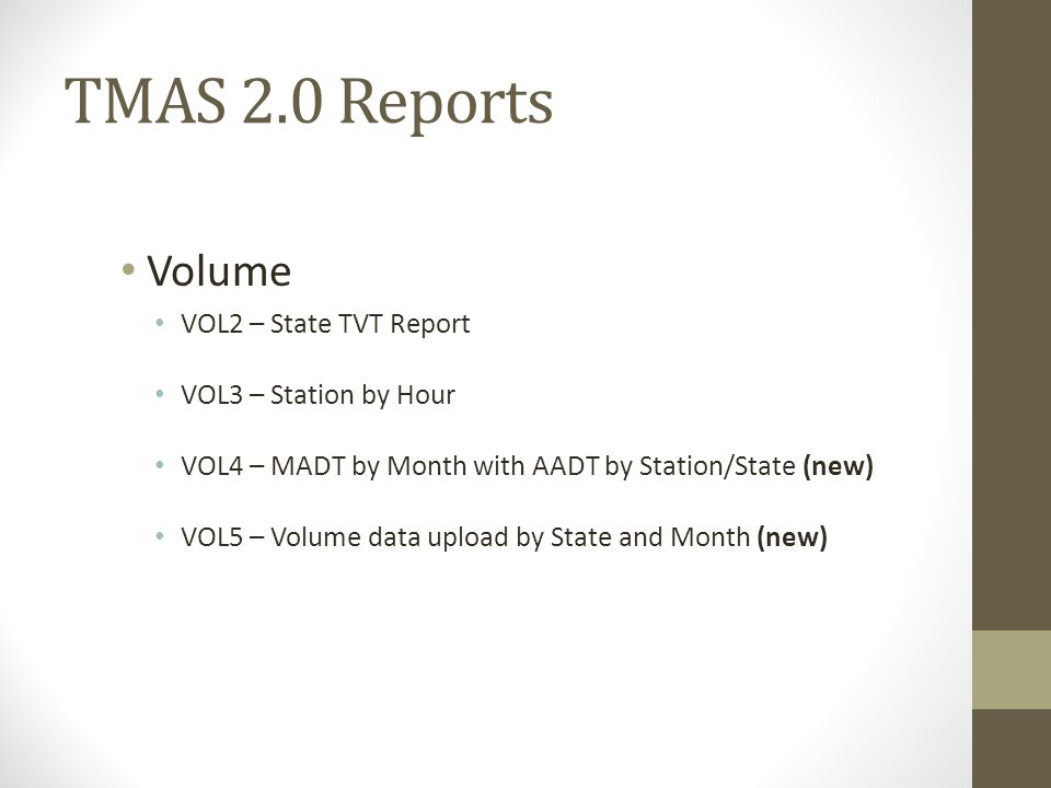 TMAS 2.0 Reports Volume VOL2 – State TVT Report VOL3 – Station by Hour
