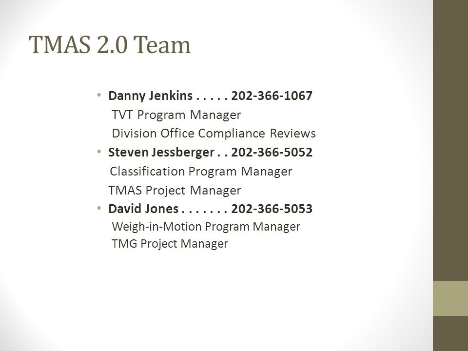 TMAS 2.0 Team Danny Jenkins . . . . . 202-366-1067 TVT Program Manager