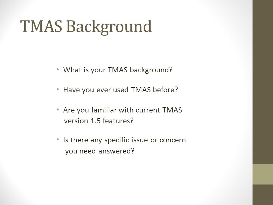 TMAS Background What is your TMAS background