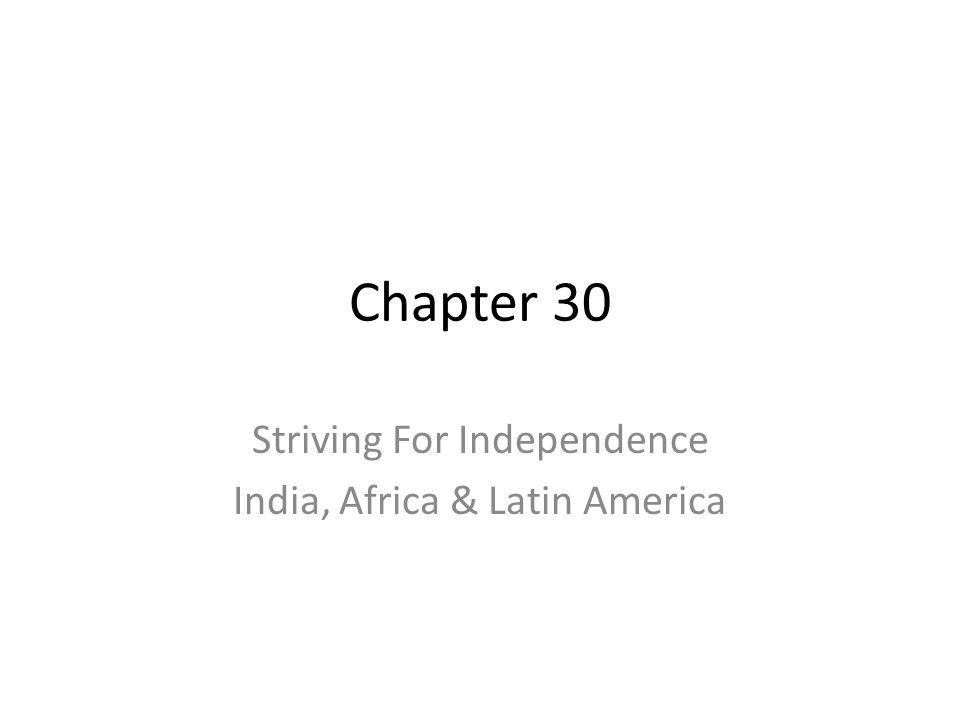 Striving For Independence India, Africa & Latin America