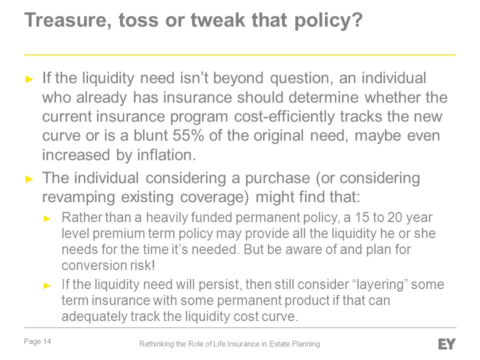 Treasure, toss or tweak that policy