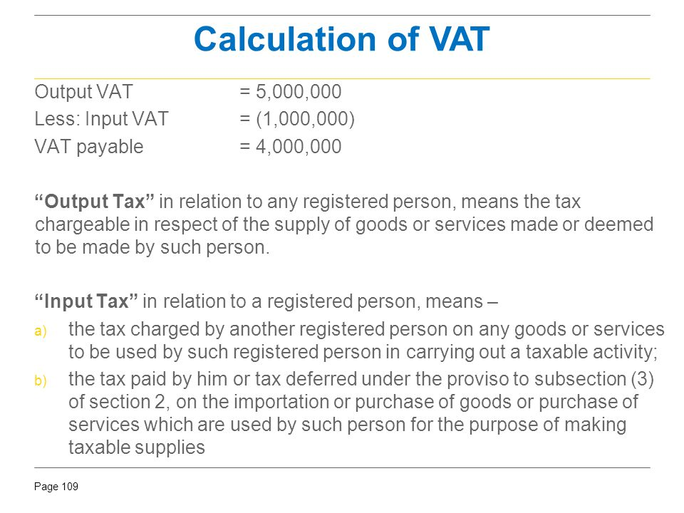 Calculation of VAT Output VAT = 5,000,000