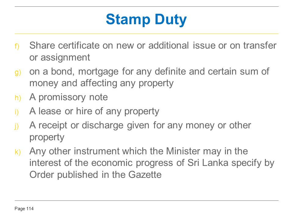 Stamp Duty Share certificate on new or additional issue or on transfer or assignment.
