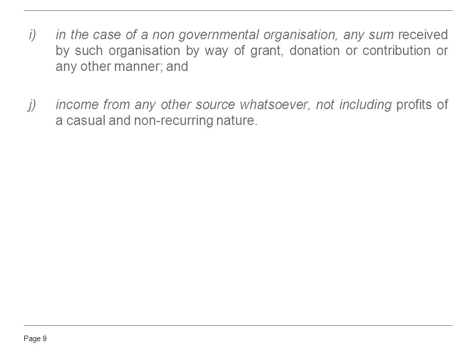 in the case of a non governmental organisation, any sum received by such organisation by way of grant, donation or contribution or any other manner; and