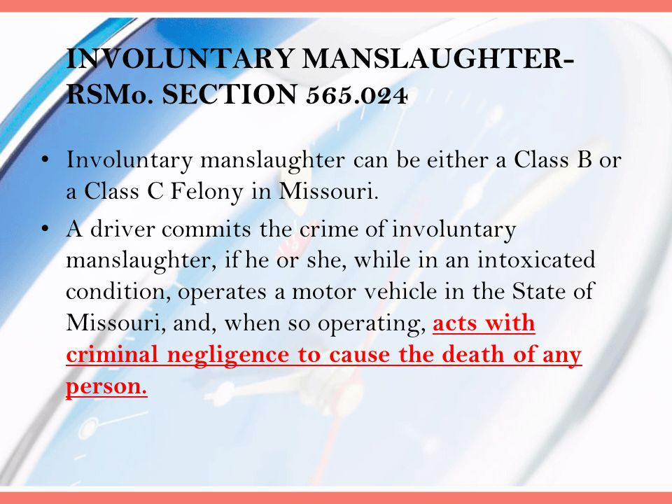 INVOLUNTARY MANSLAUGHTER-RSMo. SECTION 565.024