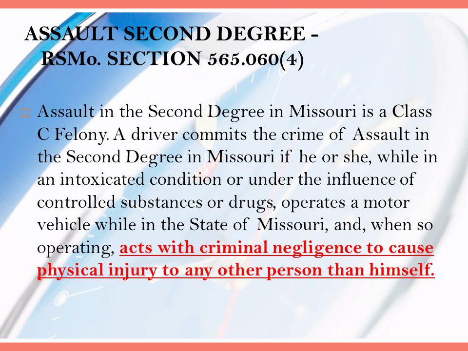 ASSAULT SECOND DEGREE - RSMo. SECTION 565.060(4)