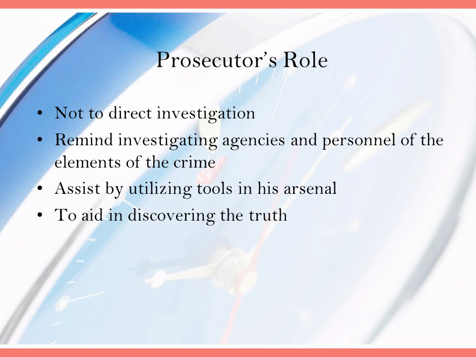 Prosecutor's Role Not to direct investigation