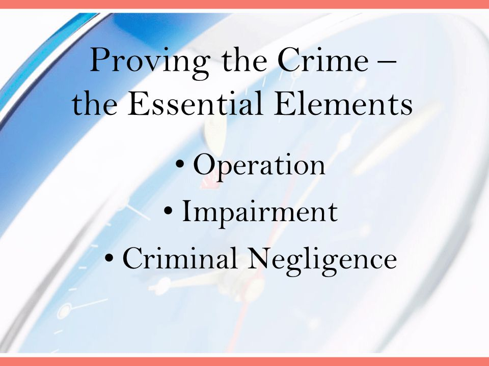 Proving the Crime – the Essential Elements