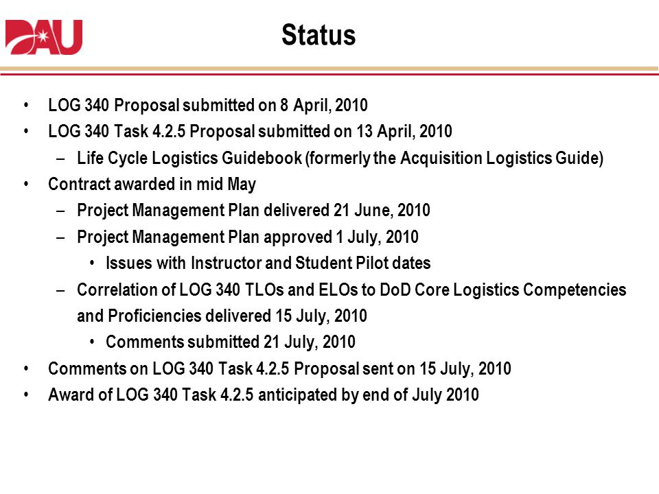 Status LOG 340 Proposal submitted on 8 April, 2010