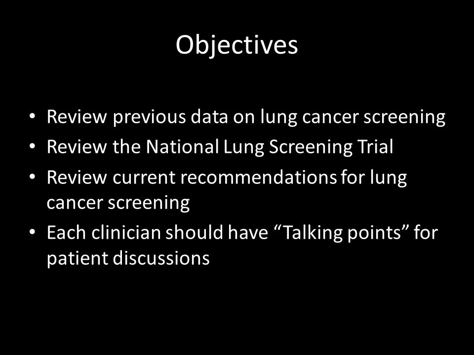 Objectives Review previous data on lung cancer screening