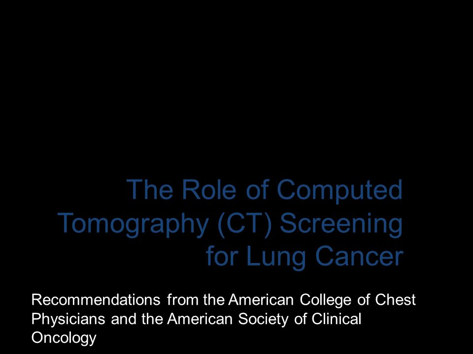 The Role of Computed Tomography (CT) Screening for Lung Cancer
