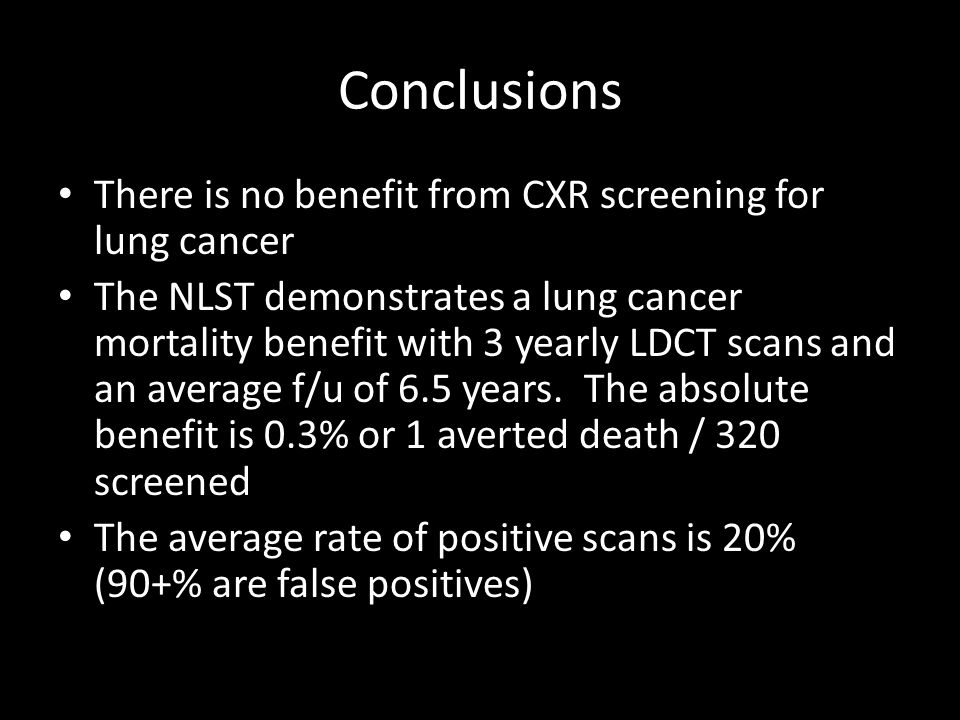 Conclusions There is no benefit from CXR screening for lung cancer