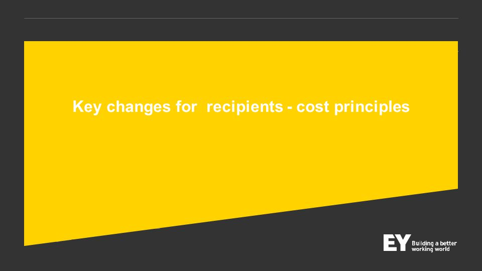 Key changes for recipients - cost principles