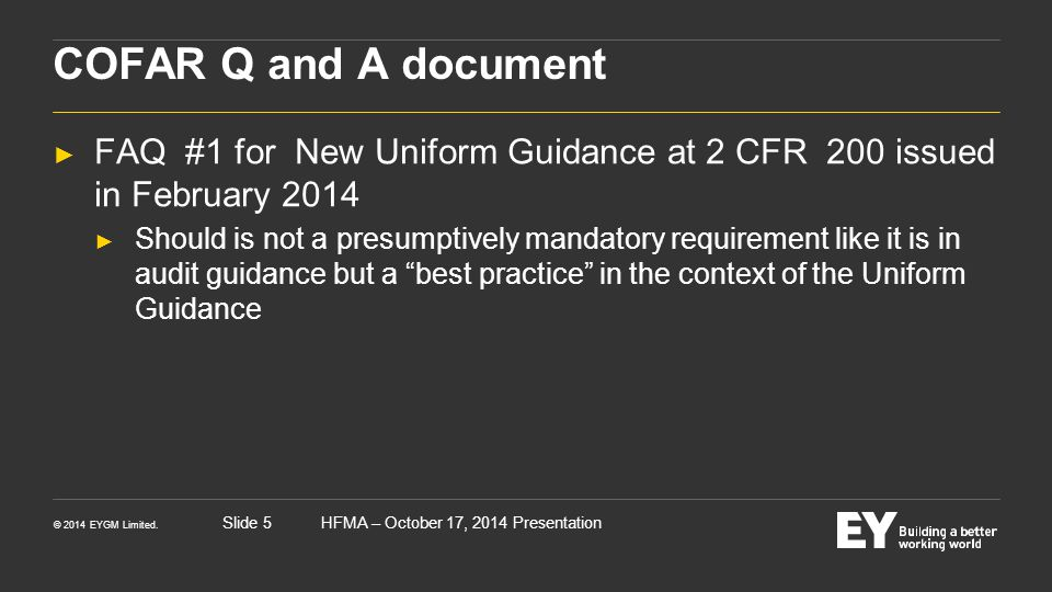 COFAR Q and A document FAQ #1 for New Uniform Guidance at 2 CFR 200 issued in February 2014.