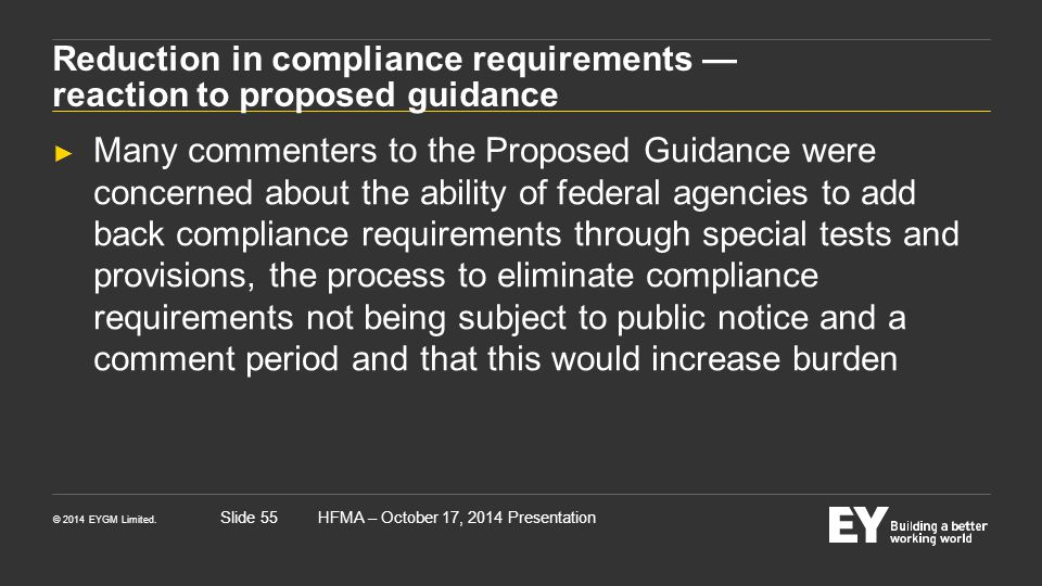 Reduction in compliance requirements — reaction to proposed guidance