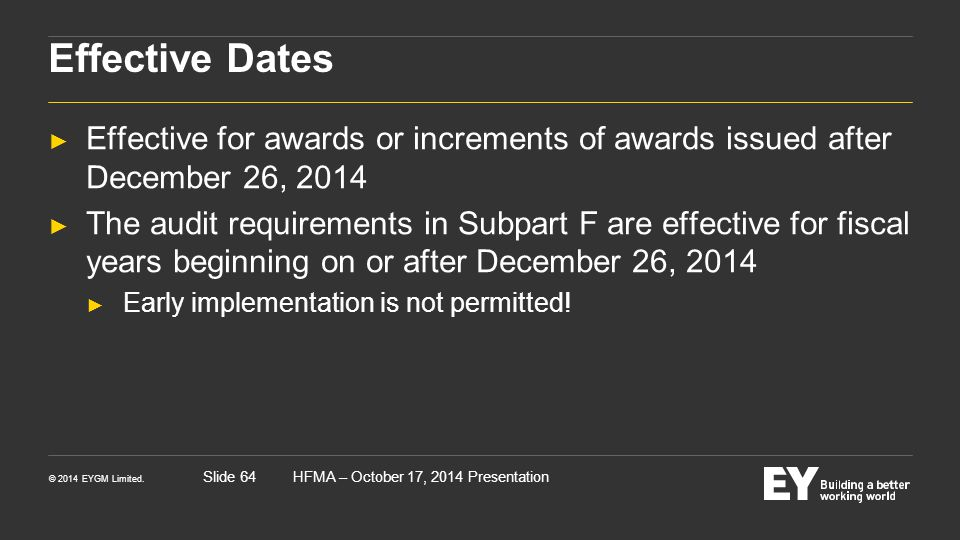 Effective Dates Effective for awards or increments of awards issued after December 26, 2014.