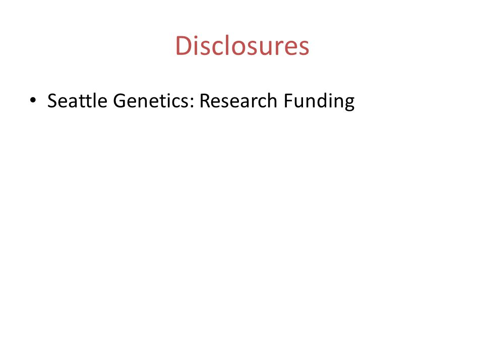 Disclosures Seattle Genetics: Research Funding